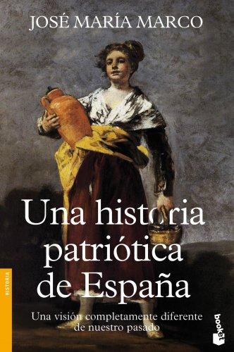 9788408112150: Una historia patriótica de España (Divulgación)