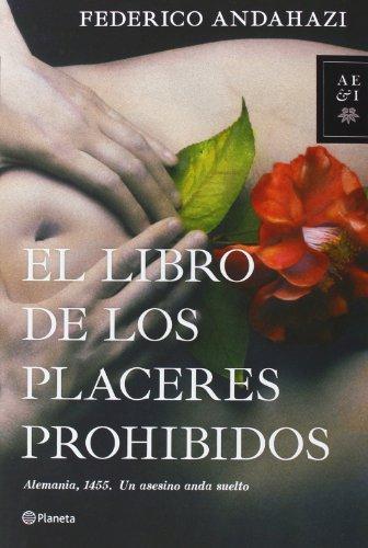 9788408112488: El libro de los placeres prohibidos (Autores Españoles e Iberoamericanos)