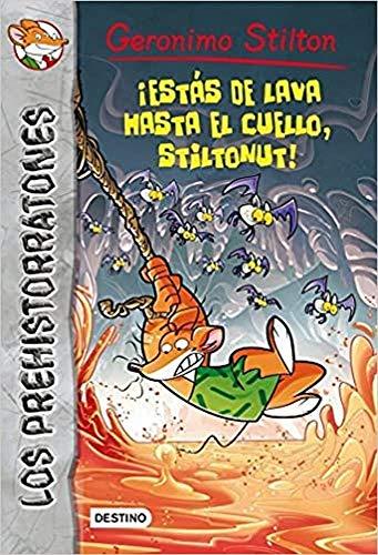 9788408112679: ¡Estás de lava hasta el cuello, Stiltonut!: Prehistorratones 4