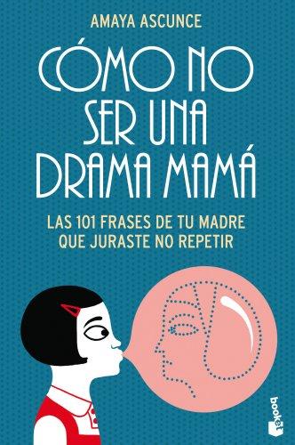 9788408113133: Cómo no ser una drama mamá