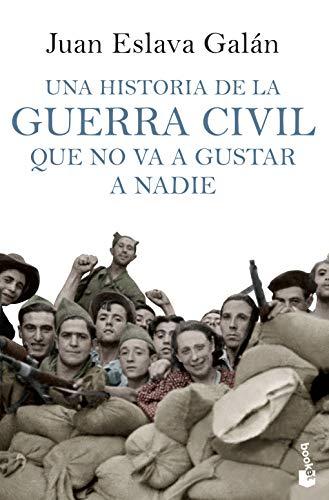 9788408114635: Una historia de la guerra civil que no va a gustar a nadie (Divulgación. Historia)