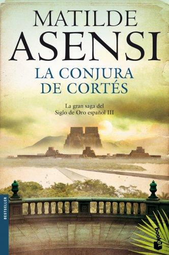 9788408114826: La conjura de Cortés (Biblioteca Matilde Asensi)