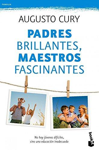 9788408115496: Padres brillantes, maestros fascinantes: no hay jóvenes difíciles, sino una educación inadecuada