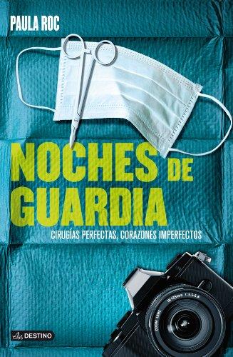 9788408115922: Noches de guardia: Cirugías perfectas, corazones imperfectos (Spanish Edition)