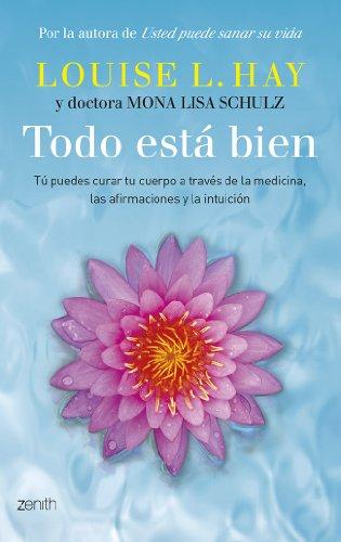 9788408118428: Todo está bien: Tú puedes curar tu cuerpo a través de la medicina, las afirmaciones y la intuición (Autoayuda y superación)