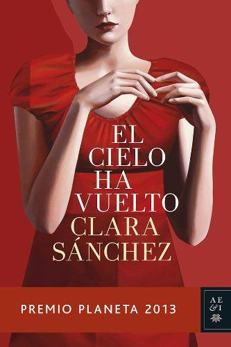9788408119944: El cielo ha vuelto: Premio Planeta 2013 (Autores Españoles e Iberoamericanos)