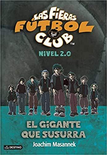 9788408120537: El gigante que susurra: Las fieras del Fútbol Club 2.0 2 (Fieras Futbol Club)