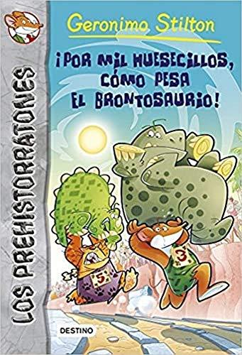 9788408122838: ¡Por mil huesecillos, cómo pesa el brontosaurio!: Prehistorratones 6