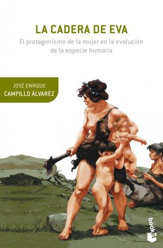 9788408124146: La cadera de Eva: El protagonismo de la mujer en la evolución de la especie humana (Booket Ciencia)