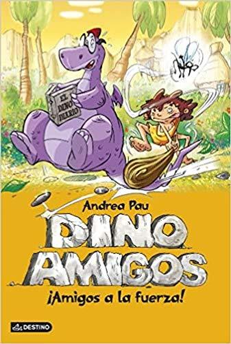9788408124870: Dino amigos:Amigos a la fuerza (Spanish Edition)