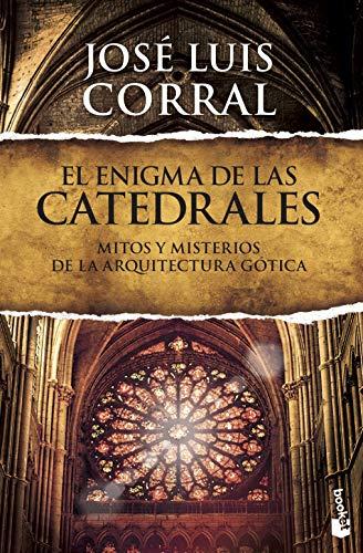 9788408127383: El enigma de las catedrales: Mitos y misterios de la arquitectura gótica: 1 (Divulgación)