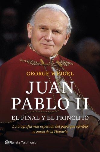 9788408127550: Juan Pablo II. El final y el principio: La biografía más esperada del papa que cambió el curso de la Historia (Testimonio (planeta))
