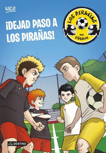 9788408127918: ¡Dejad paso a los Pirañas!: Los Pirañas del Fútbol 1