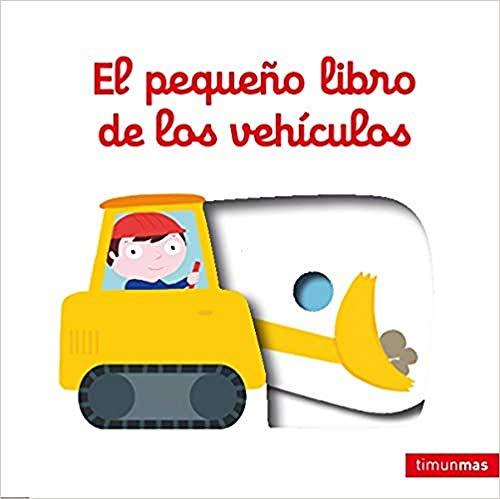 9788408132141: El pequeño libro de los vehículos (Libros con solapas y lengüetas)