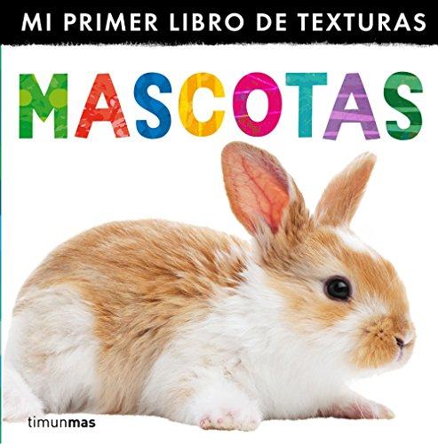 9788408132998: Mascotas. Mi primer libro de texturas