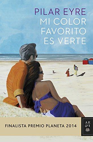9788408134060: Mi color favorito es verte: Finalista Premio Planeta 2014: 3 (Autores Españoles e Iberoamericanos)