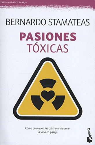 9788408135777: Pasiones tóxicas