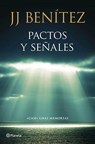 """9788408136781: Pactos y señales: """"Casi"""" unas memorias (Biblioteca J. J. Benítez)"""