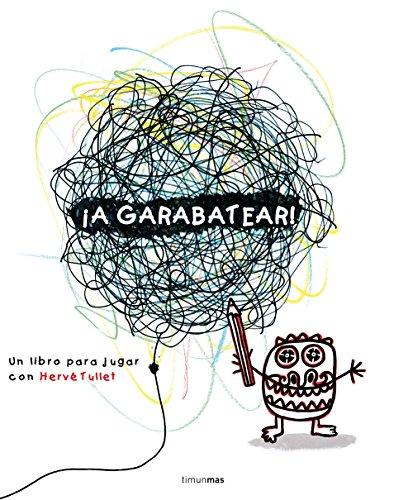 9788408138013: �A garabatear!: Un libro para jugar con Herv� Tullet