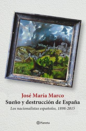 9788408141310: Sue�o y destrucci�n de Espa�a