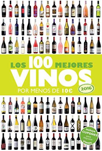 9788408142959: Los 100 mejores vinos por menos de 10 euros, 2016 (Claves para entender)