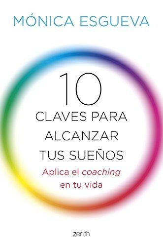 9788408143673: 10 claves para alcanzar tus sueños: Aplica el coaching en tu vida (Autoayuda y superación)