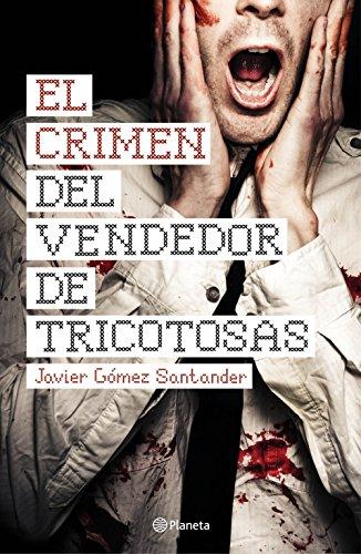 9788408144670: El crimen del vendedor de tricotosas (Autores Españoles E Iberoameric.)