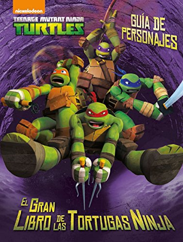 9788408144861: Las Tortugas Ninja. Guía de personajes: El gran libro de las Tortugas Ninja