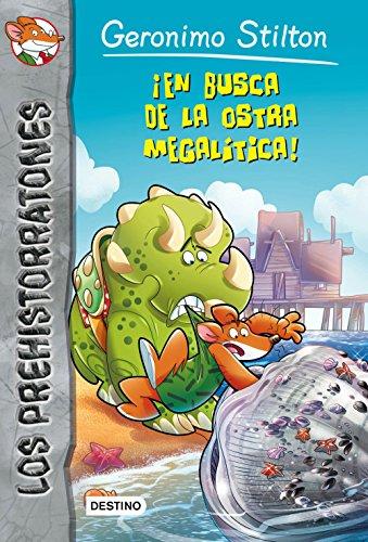 En busca de la ostra megalítica! (Los Prehistorratones) (Spanish Edition): Geronimo Stilton
