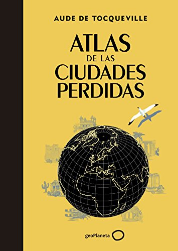 9788408145325: Atlas de las ciudades perdidas