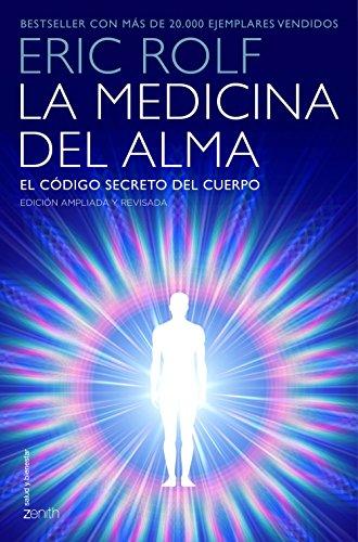 9788408145400: La medicina del alma: El código secreto del cuerpo. El corazón de la sanación