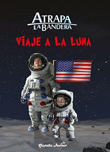 9788408145554: Atrapa la bandera. Viaje a la Luna