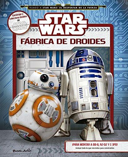 9788408146445: Star Wars. Fábrica de droides: ¡Para monta a BB-8, R2-D2 y C-3PO! Incluye todo lo que necesitas para construirlos