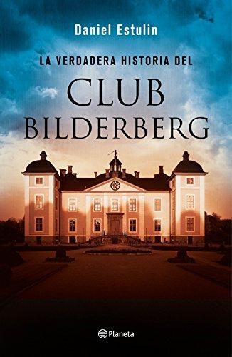9788408146667: La verdadera historia del Club Bilderberg (No Ficcion)
