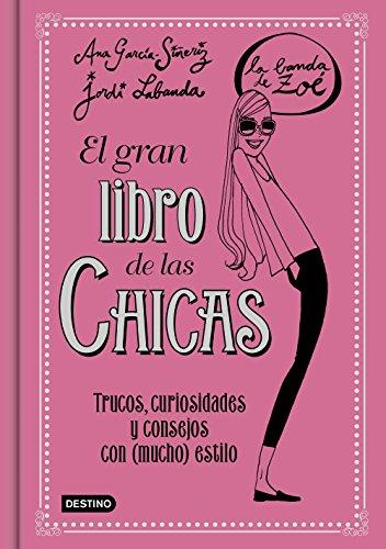 9788408146919: El gran libro de las Chicas. La Banda de Zoé: Trucos, curiosidades y consejos con (mucho) estilo: 1