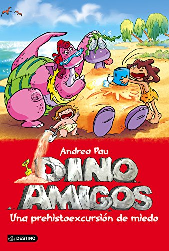 9788408147435: Dino amigos. Una prehistoexcursión de miedo (Spanish Edition)