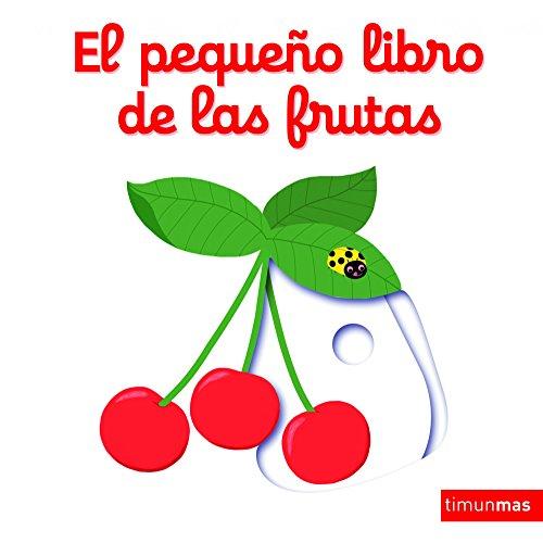 9788408147848: El pequeño libro de las frutas (Libros con solapas y lengüetas)