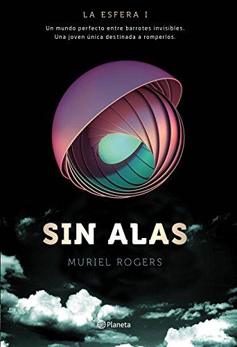 9788408149576: La Esfera. Sin alas (Trilogía La Esfera 1)