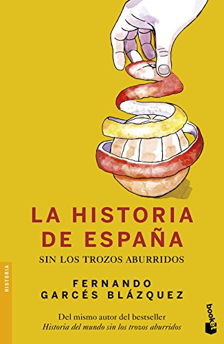 9788408153825: La historia de España sin los trozos aburridos