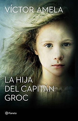 9788408154204: La hija del capitán Groc (Autores Españoles e Iberoamericanos)
