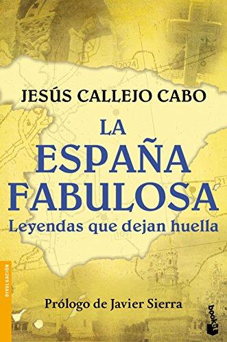 9788408154952: La España fabulosa. Leyendas que dejan huella: 1 (Divulgación)