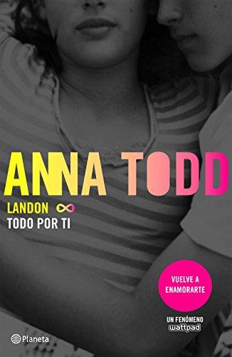 Landon. Todo por ti: Anna Todd