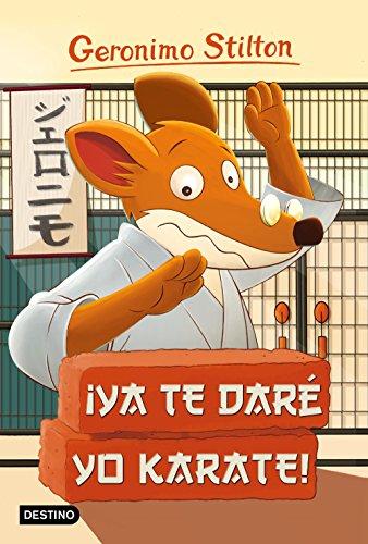 9788408155423: ¡Ya te daré yo karate!: Geronimo Stilton 37