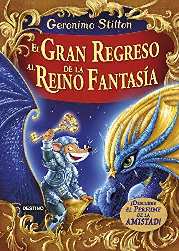 9788408159414: El gran regreso al Reino de la Fantasía: ¡Descubre el perfume de la amistad! (Geronimo Stilton)