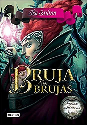 9788408159469: Bruja de las brujas: Princesas del Reino de la Fantasía (Tea Stilton)