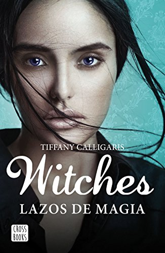 9788408160250: Witches. Lazos de magia: Witches 1