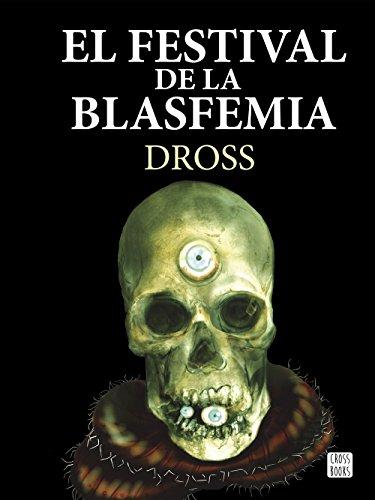 9788408161301: El festival de la blasfemia (Crossbooks)