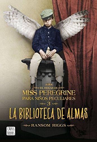 9788408162902: El hogar de Miss Peregrine # 3: La biblioteca de almas (El Hogar De Miss Peregrine Para Ninos Peculiares) (Spanish Edition)