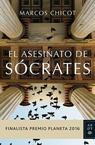 9788408163183: El asesinato de Sócrates: Finalista Premio Planeta 2016 (Autores Españoles e Iberoamericanos)