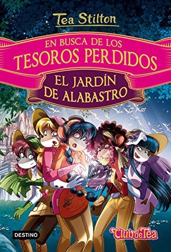 9788408169260: En busca de los tesoros perdidos: El jardín de alabastro (Tea Stilton. Libros especiales)